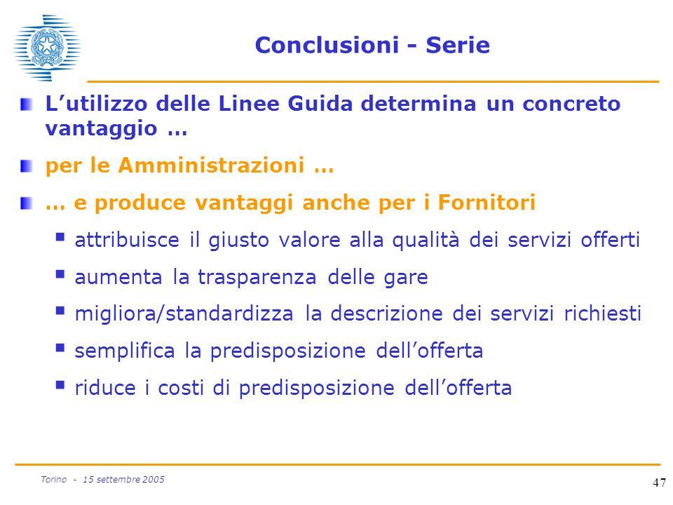 Conclusioni - Serie L'utilizzo delle Linee Guida determina un concreto vantaggio … per le Amministrazioni …