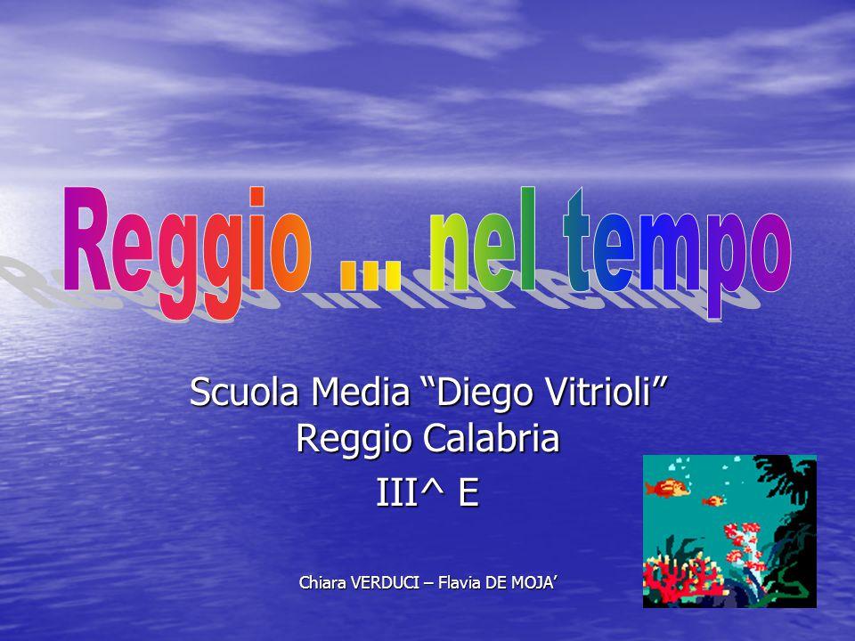 Reggio ... nel tempo Scuola Media Diego Vitrioli Reggio Calabria