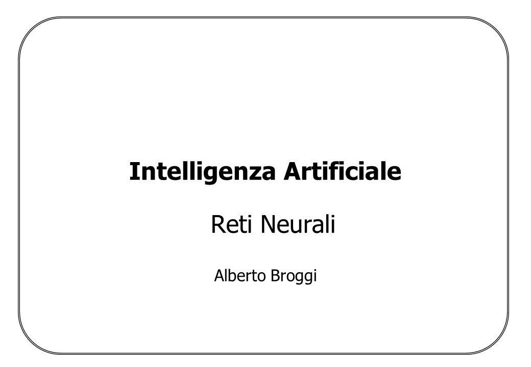 Intelligenza Artificiale Reti Neurali