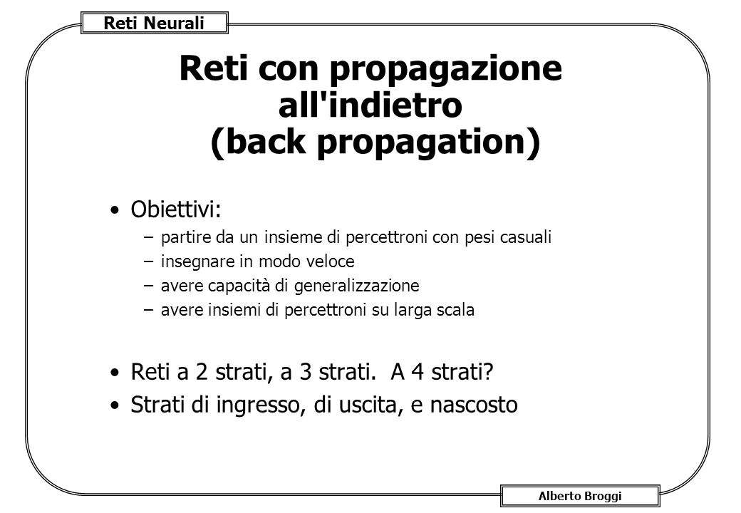 Reti con propagazione all indietro (back propagation)