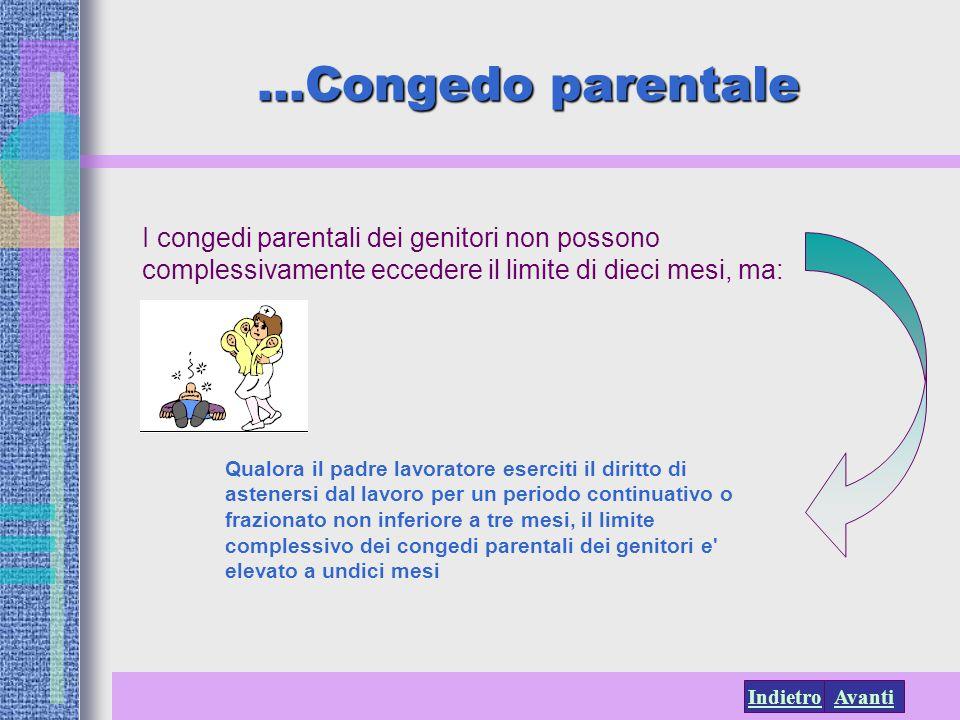 …Congedo parentale I congedi parentali dei genitori non possono complessivamente eccedere il limite di dieci mesi, ma: