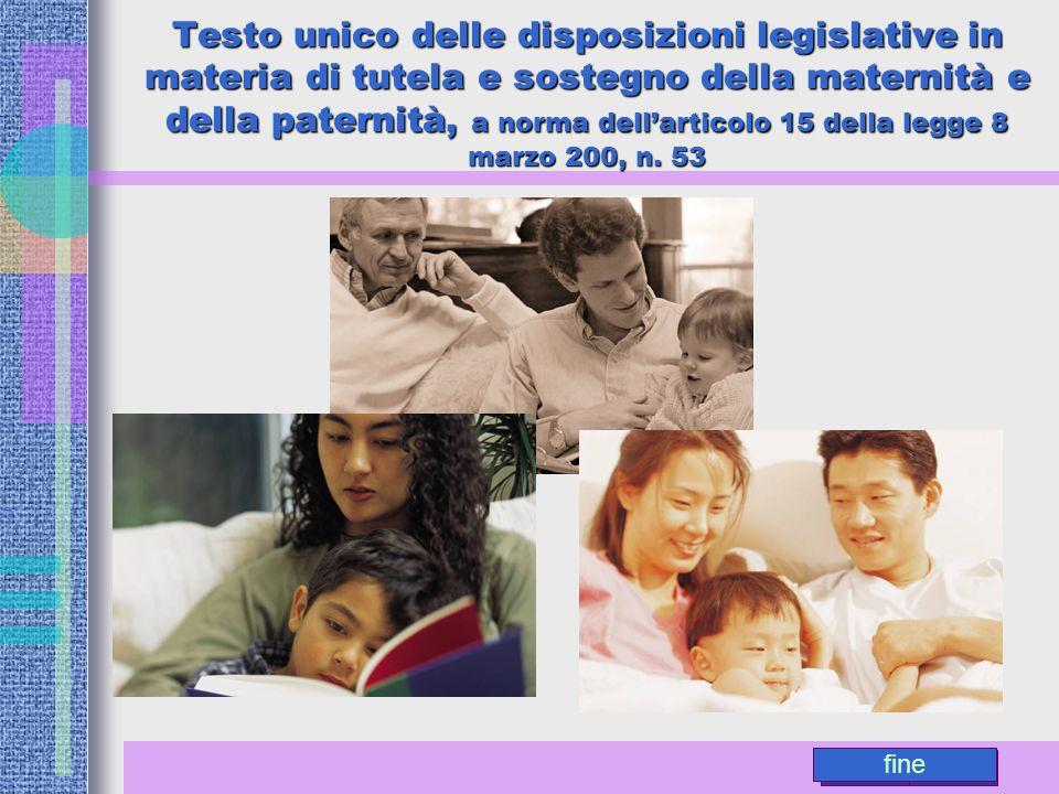 Testo unico delle disposizioni legislative in materia di tutela e sostegno della maternità e della paternità, a norma dell'articolo 15 della legge 8 marzo 200, n. 53