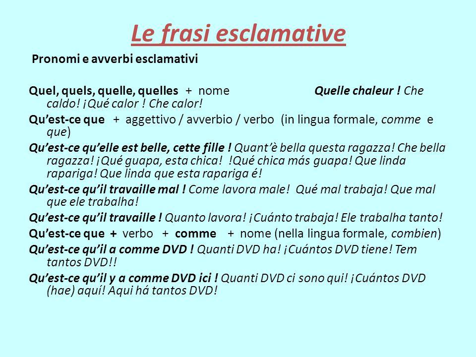 Le frasi esclamative Pronomi e avverbi esclamativi
