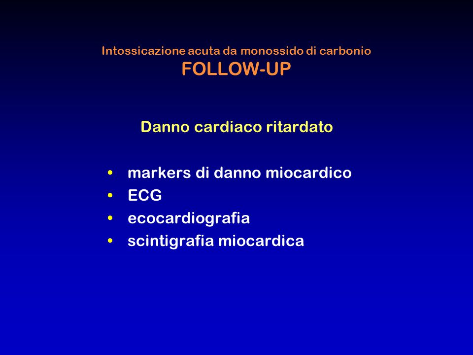 Intossicazione acuta da monossido di carbonio FOLLOW-UP