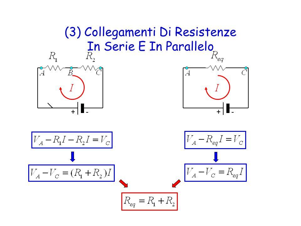 (3) Collegamenti Di Resistenze In Serie E In Parallelo