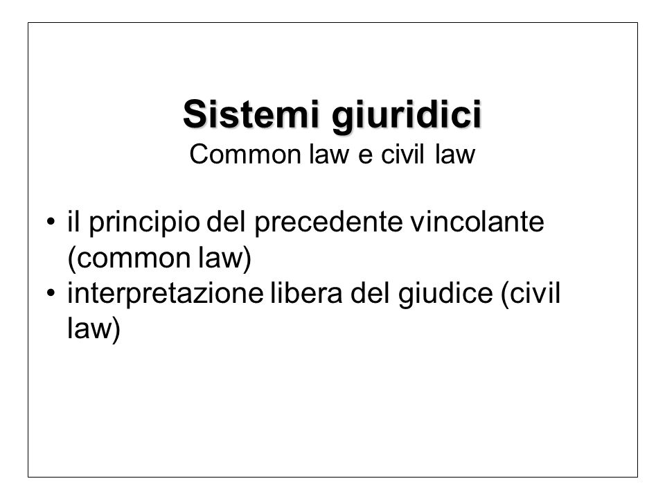 Sistemi giuridici Common law e civil law
