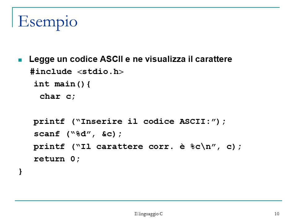Esempio Legge un codice ASCII e ne visualizza il carattere