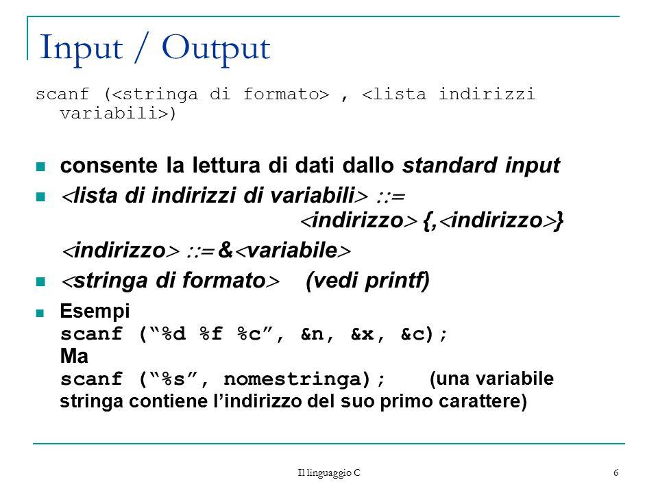 Input / Output consente la lettura di dati dallo standard input