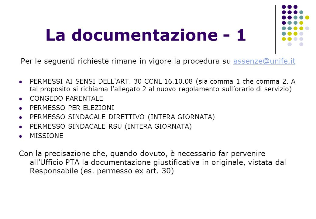 La documentazione - 1 Per le seguenti richieste rimane in vigore la procedura su assenze@unife.it.