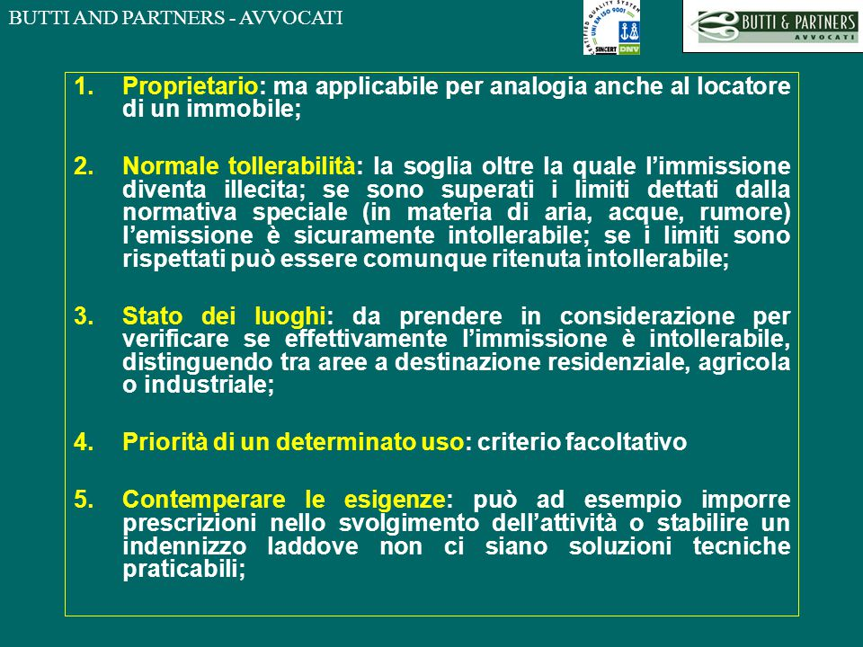 Proprietario: ma applicabile per analogia anche al locatore di un immobile;