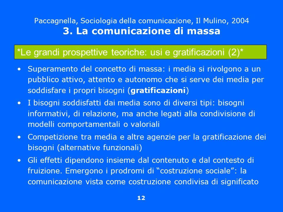 *Le grandi prospettive teoriche: usi e gratificazioni (2)*