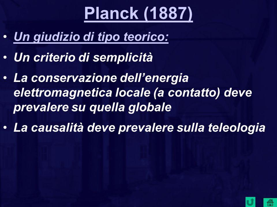 Planck (1887) Un giudizio di tipo teorico: Un criterio di semplicità