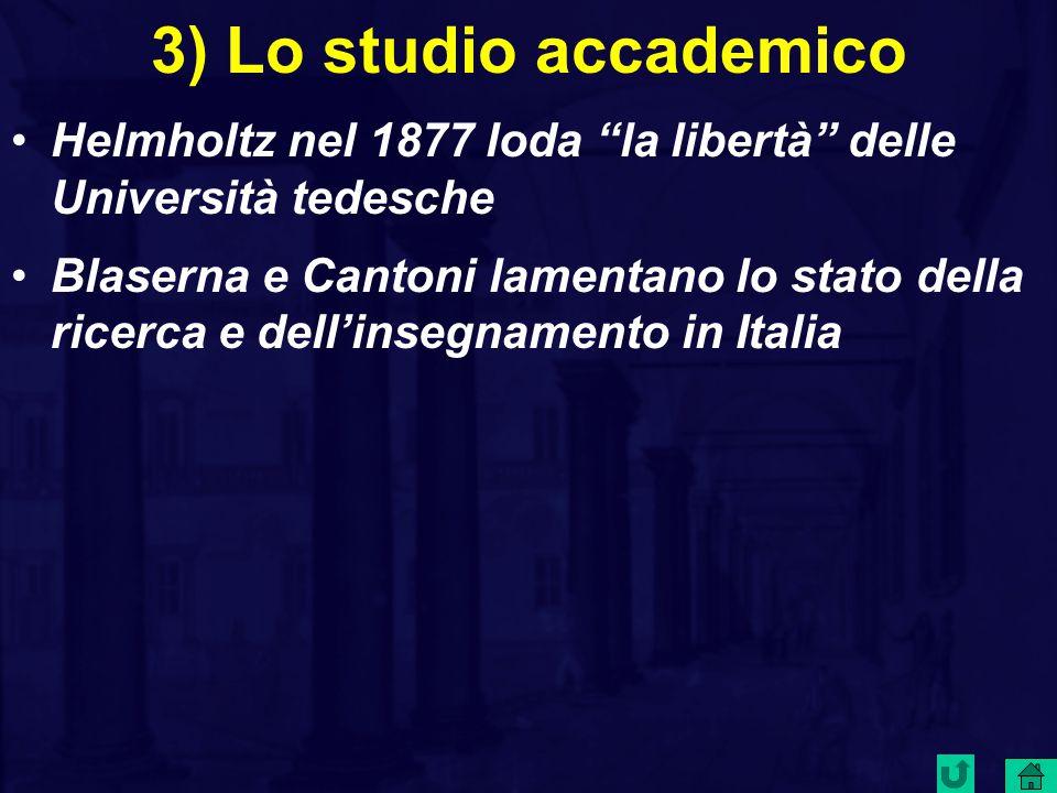 3) Lo studio accademico Helmholtz nel 1877 loda la libertà delle Università tedesche.
