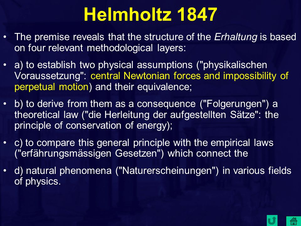 Helmholtz 1847 The premise reveals that the structure of the Erhaltung is based on four relevant methodological layers: