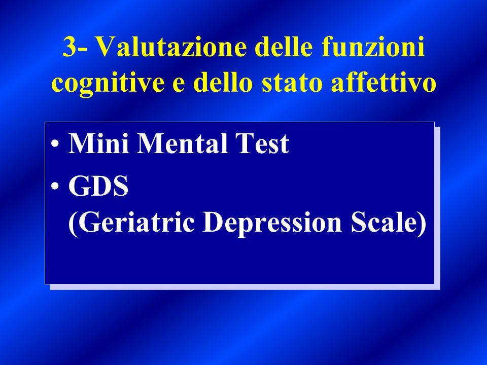 3- Valutazione delle funzioni cognitive e dello stato affettivo