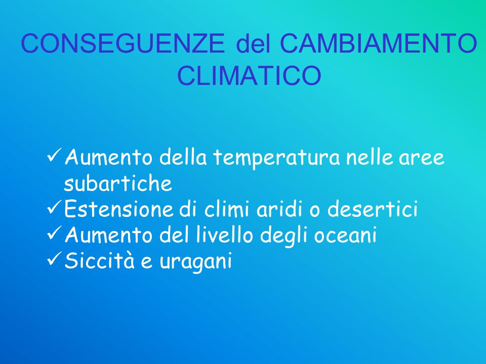 CONSEGUENZE del CAMBIAMENTO CLIMATICO