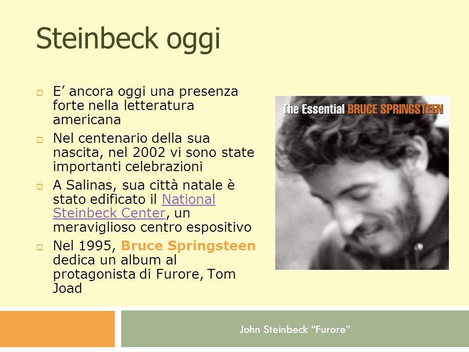 Steinbeck oggi E' ancora oggi una presenza forte nella letteratura americana.