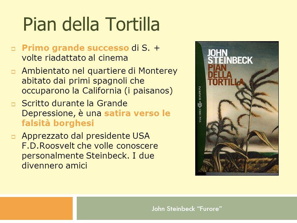 Pian della Tortilla Primo grande successo di S. + volte riadattato al cinema.