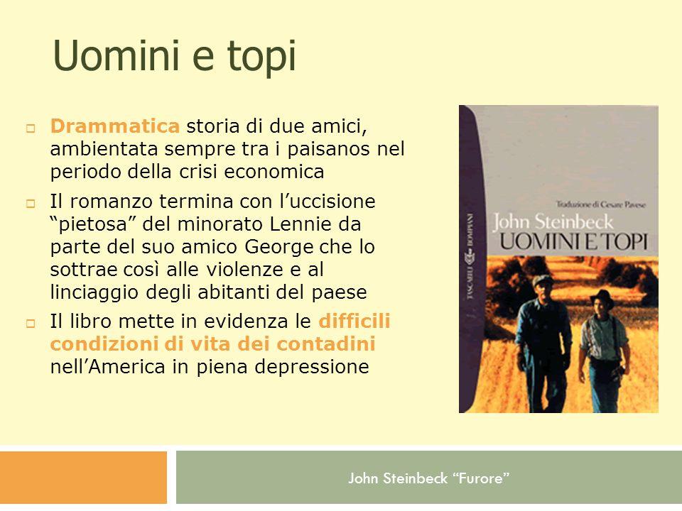 Uomini e topi Drammatica storia di due amici, ambientata sempre tra i paisanos nel periodo della crisi economica.