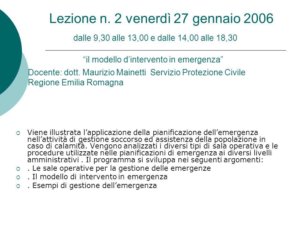 Lezione n. 2 venerdì 27 gennaio 2006 dalle 9,30 alle 13,00 e dalle 14,00 alle 18,30 il modello d'intervento in emergenza
