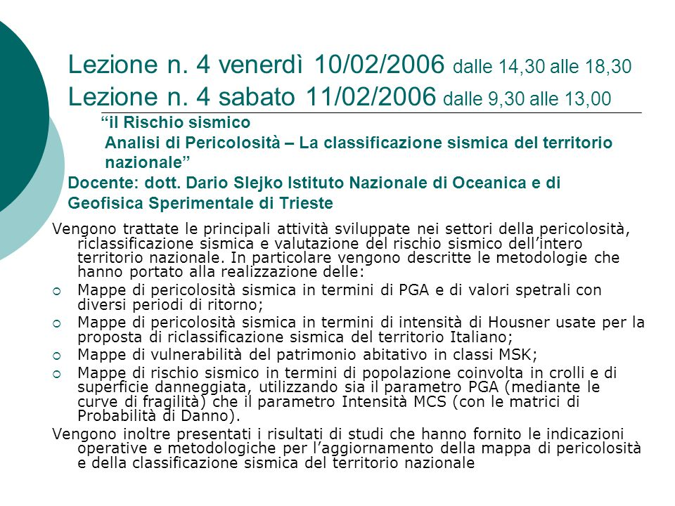 Lezione n. 4 venerdì 10/02/2006 dalle 14,30 alle 18,30 Lezione n