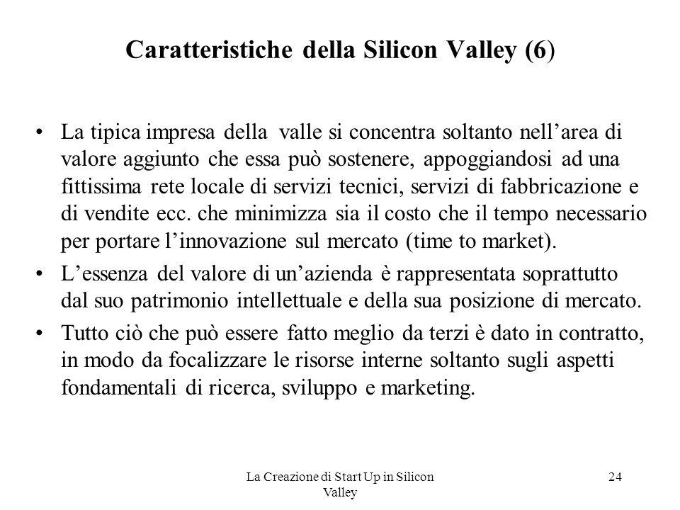 Caratteristiche della Silicon Valley (6)