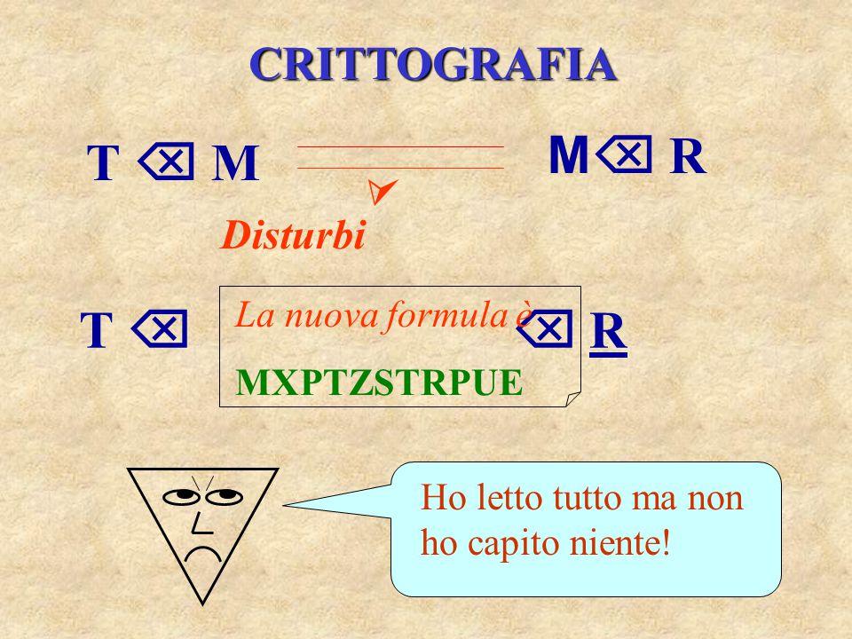 T  M M R  R T  CRITTOGRAFIA  Disturbi La nuova formula è