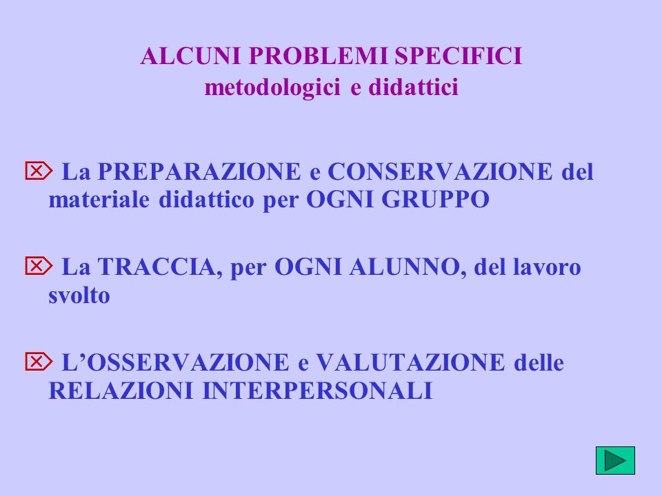ALCUNI PROBLEMI SPECIFICI metodologici e didattici