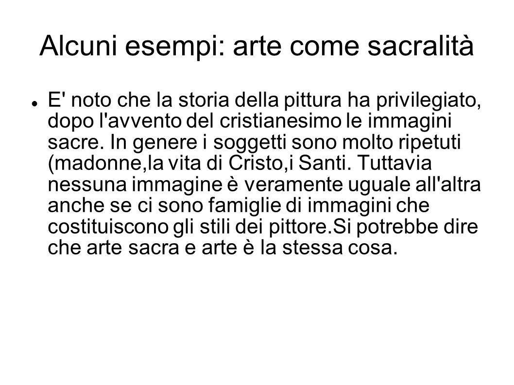 Alcuni esempi: arte come sacralità