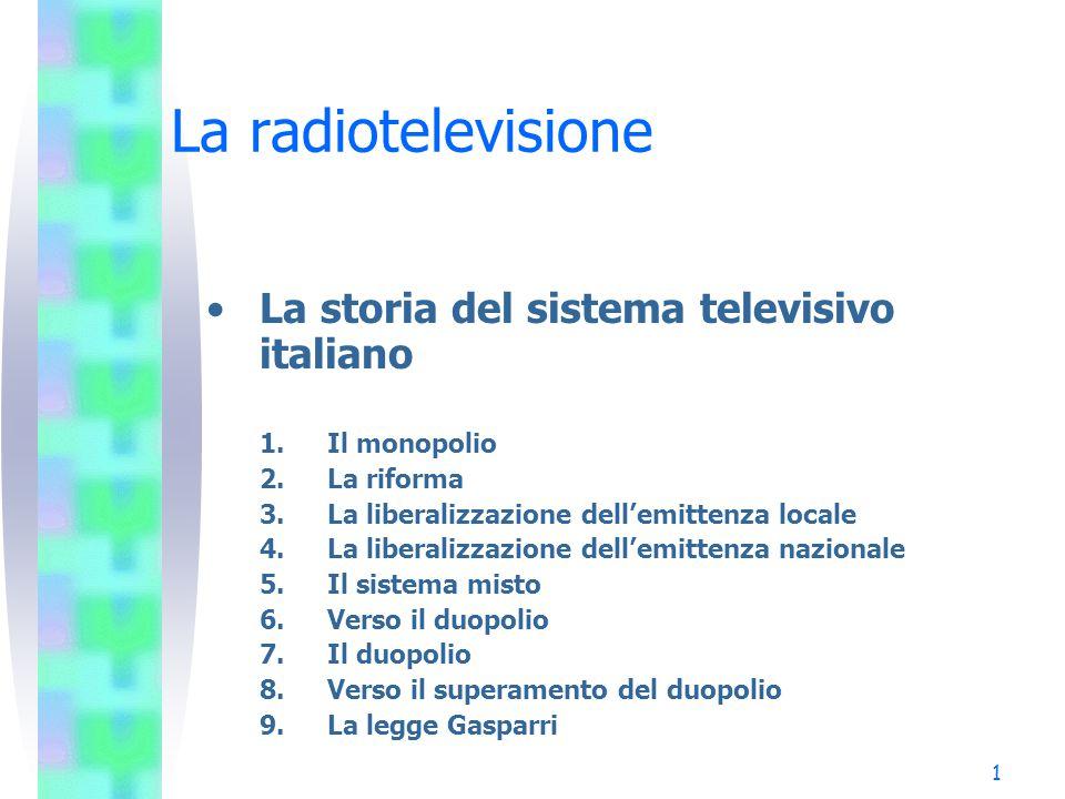 La radiotelevisione La storia del sistema televisivo italiano