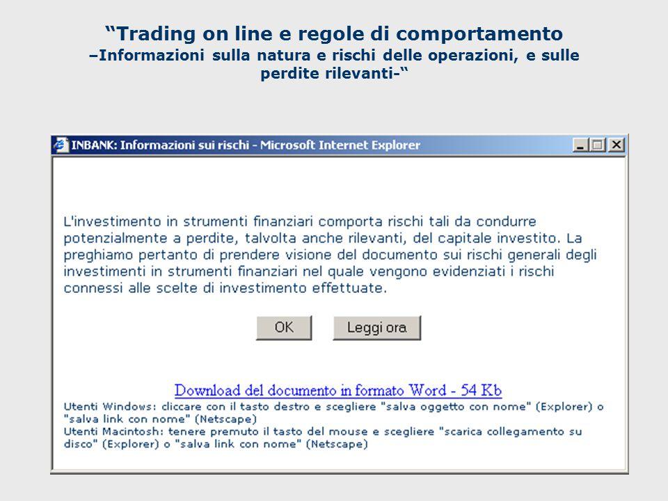 Trading on line e regole di comportamento –Informazioni sulla natura e rischi delle operazioni, e sulle perdite rilevanti-
