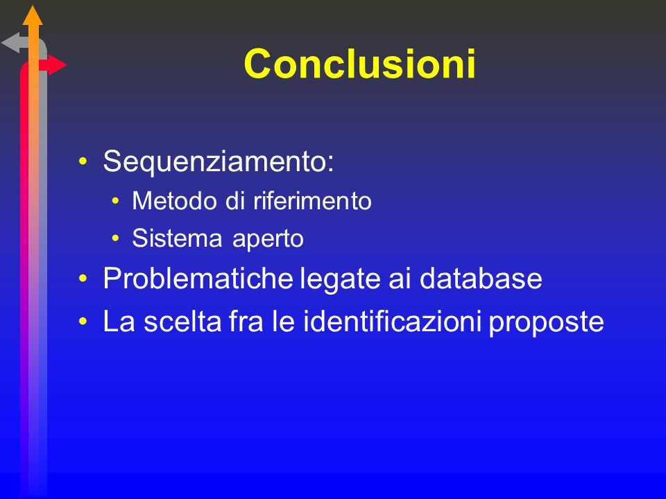 Conclusioni Sequenziamento: Problematiche legate ai database