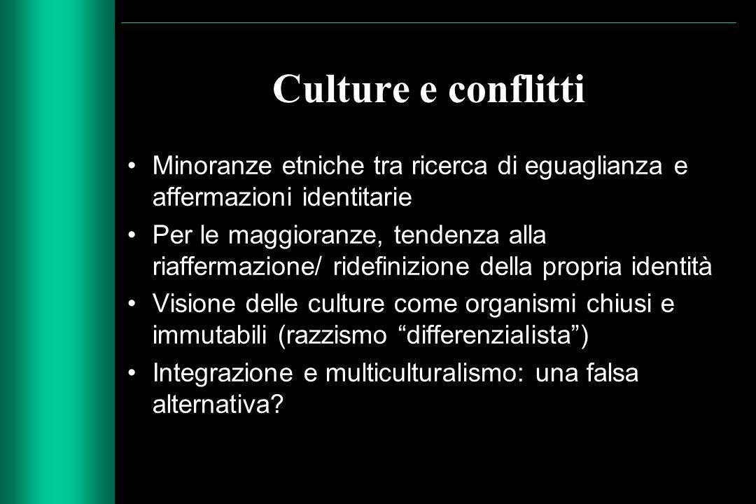 Culture e conflitti Minoranze etniche tra ricerca di eguaglianza e affermazioni identitarie.