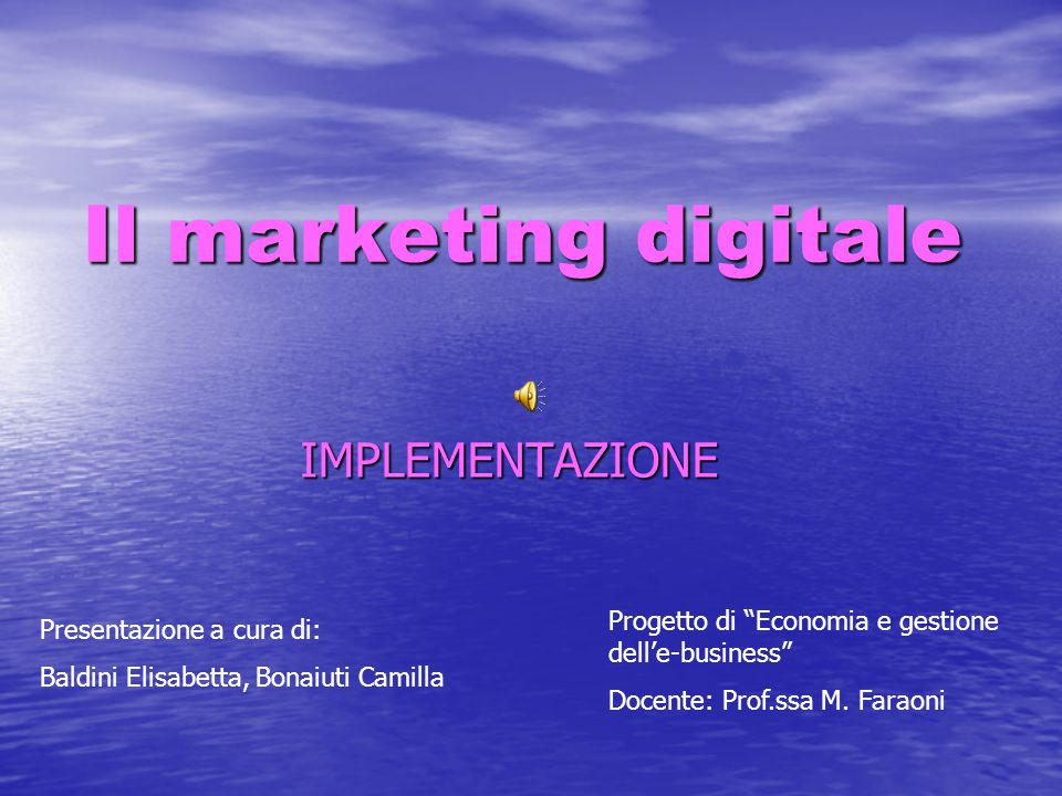 Il marketing digitale IMPLEMENTAZIONE