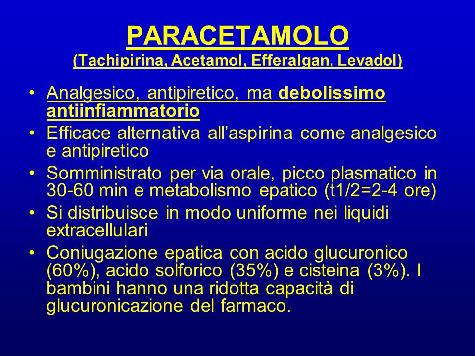 PARACETAMOLO (Tachipirina, Acetamol, Efferalgan, Levadol)