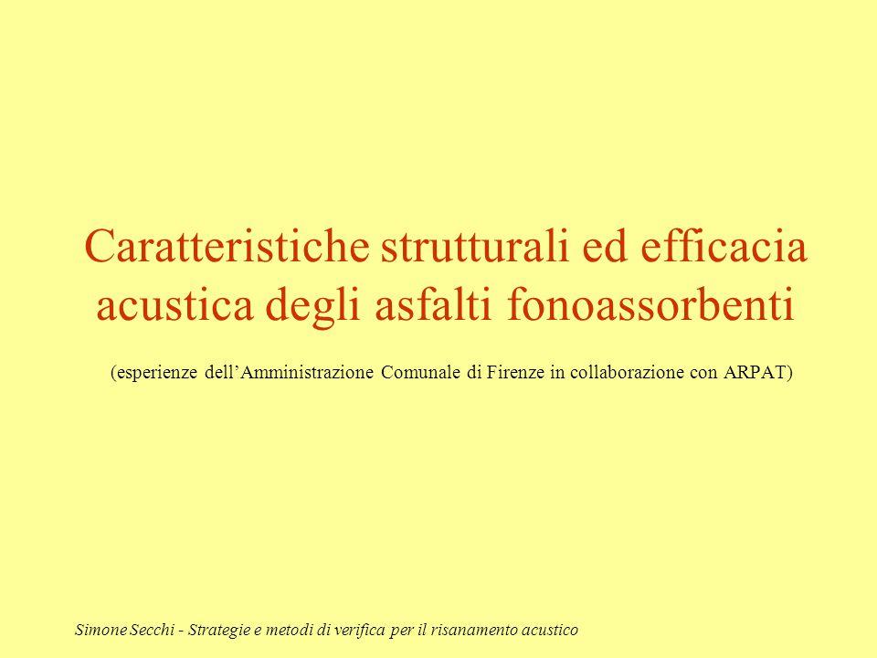 Caratteristiche strutturali ed efficacia acustica degli asfalti fonoassorbenti (esperienze dell'Amministrazione Comunale di Firenze in collaborazione con ARPAT)