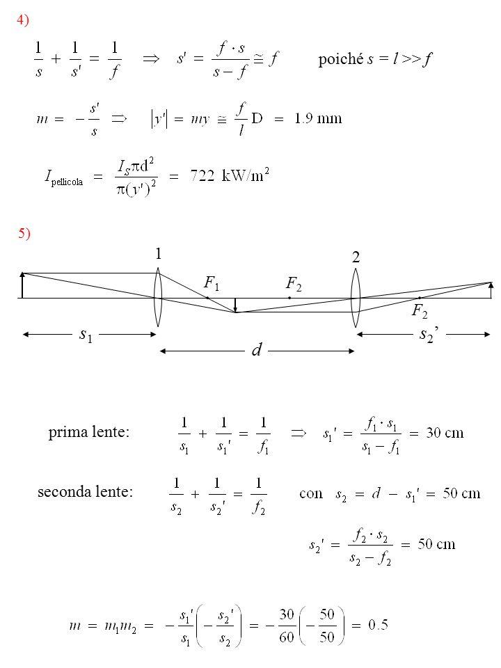s1 s2' d poiché s = l >> f 1 2 F1 F2 F2 prima lente: