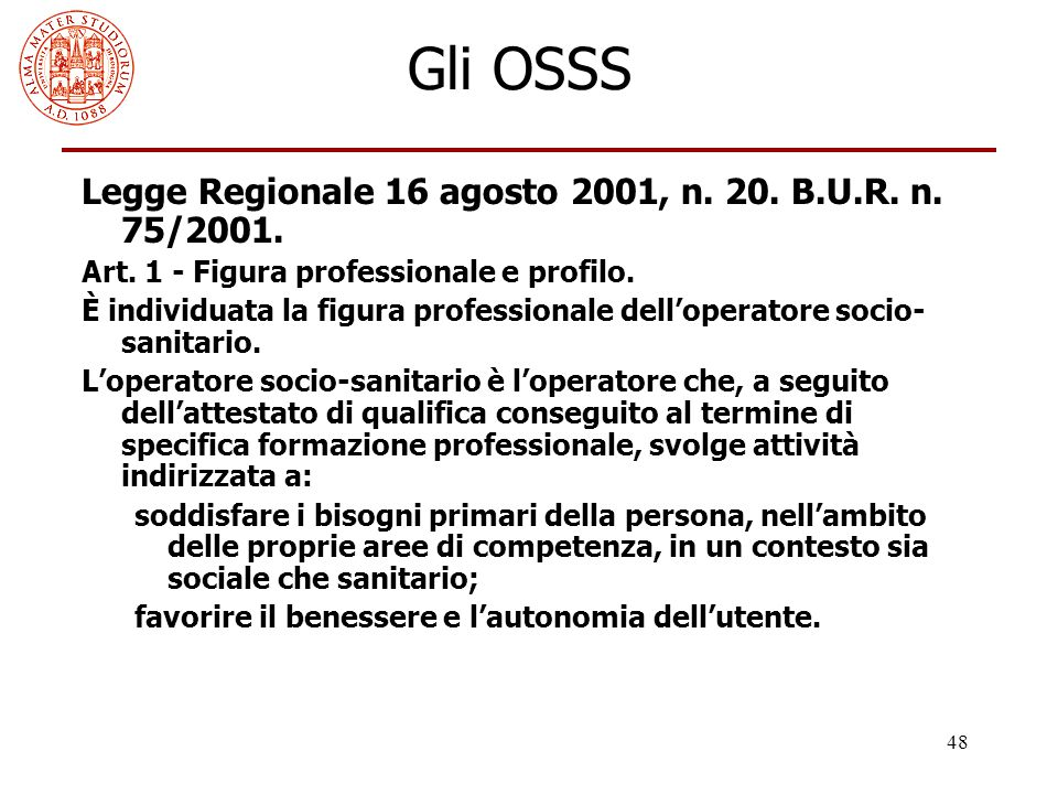 Gli OSSS Legge Regionale 16 agosto 2001, n. 20. B.U.R. n. 75/2001.