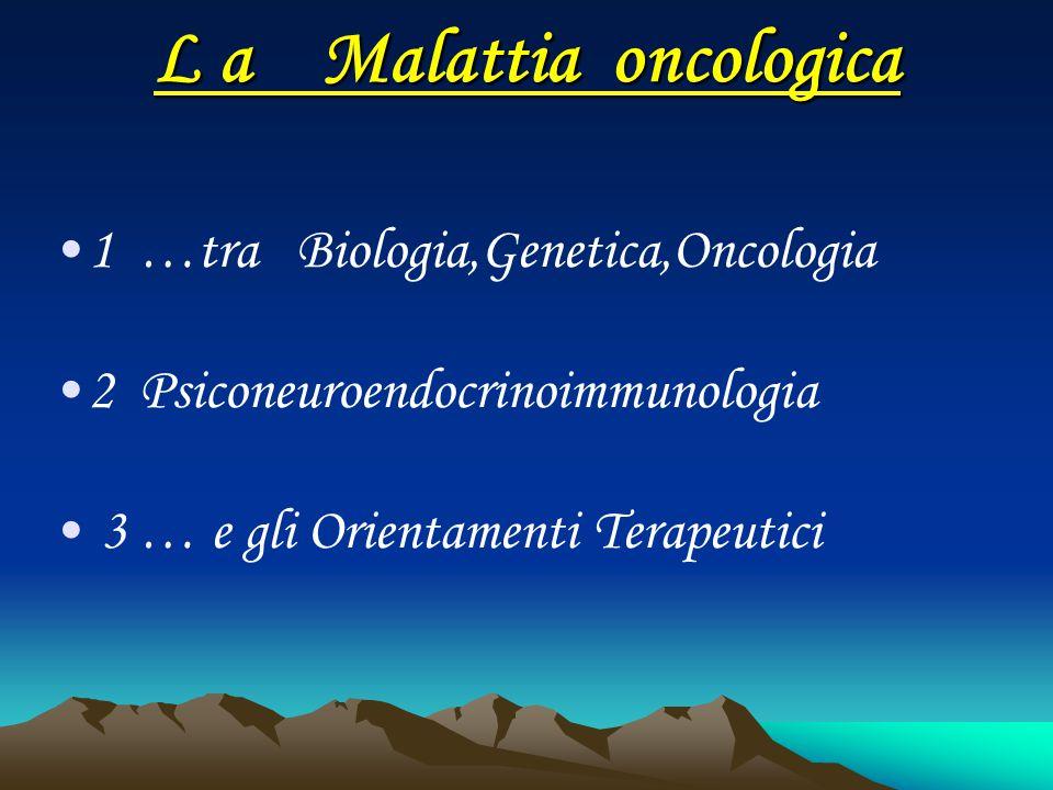 L a Malattia oncologica