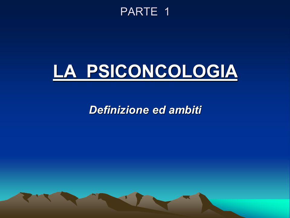 LA PSICONCOLOGIA Definizione ed ambiti