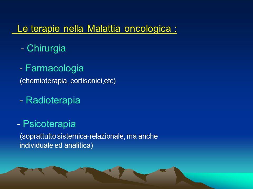 Le terapie nella Malattia oncologica :