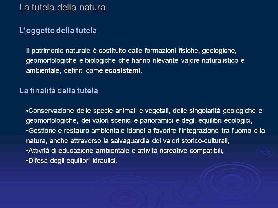 La tutela della natura L'oggetto della tutela La finalità della tutela