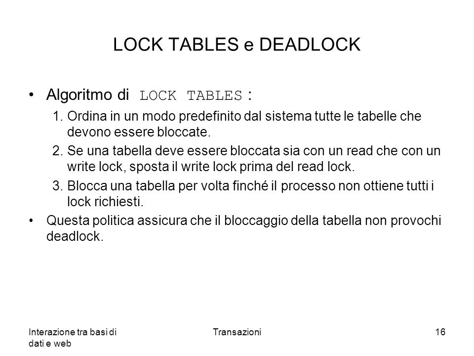 LOCK TABLES e DEADLOCK Algoritmo di LOCK TABLES :