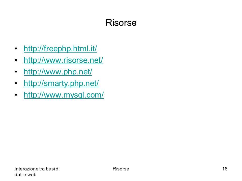 Risorse http://freephp.html.it/ http://www.risorse.net/
