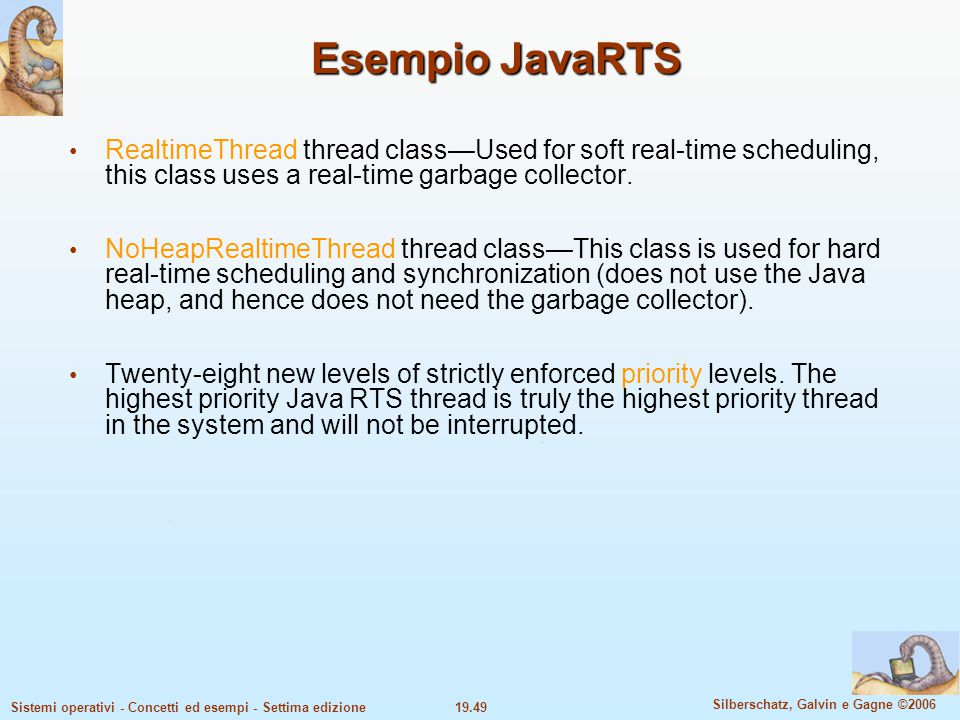 Esempio JavaRTS RealtimeThread thread class—Used for soft real-time scheduling, this class uses a real-time garbage collector.