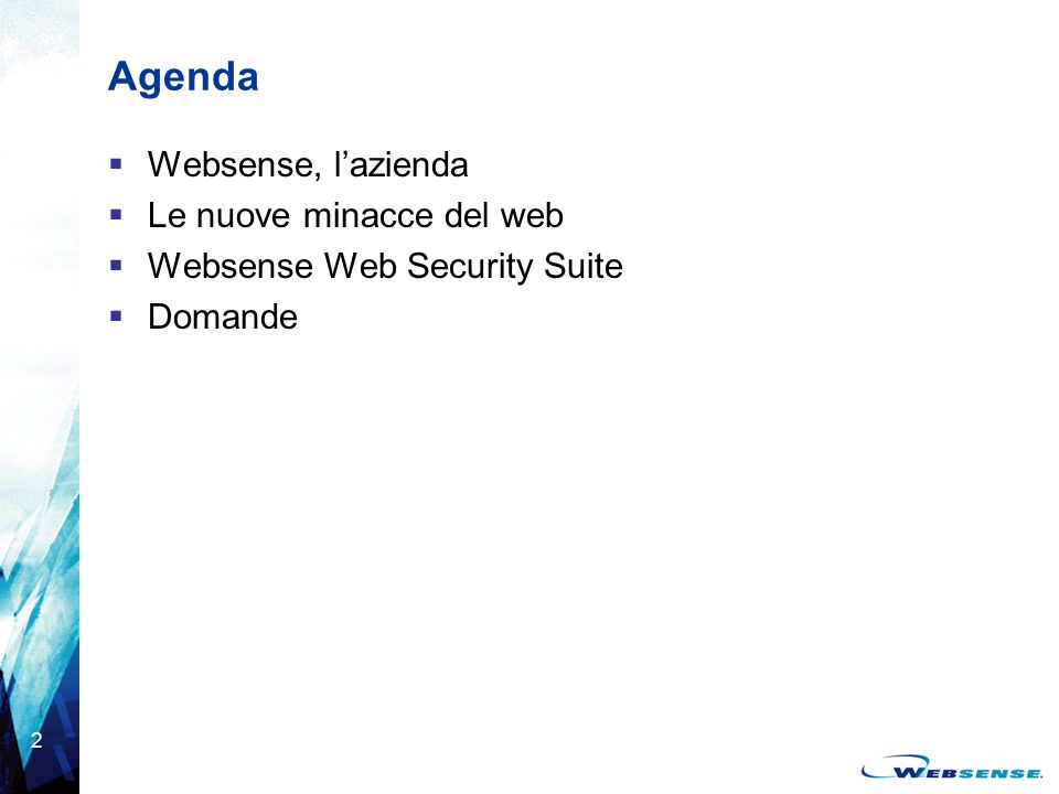 Agenda Websense, l'azienda Le nuove minacce del web