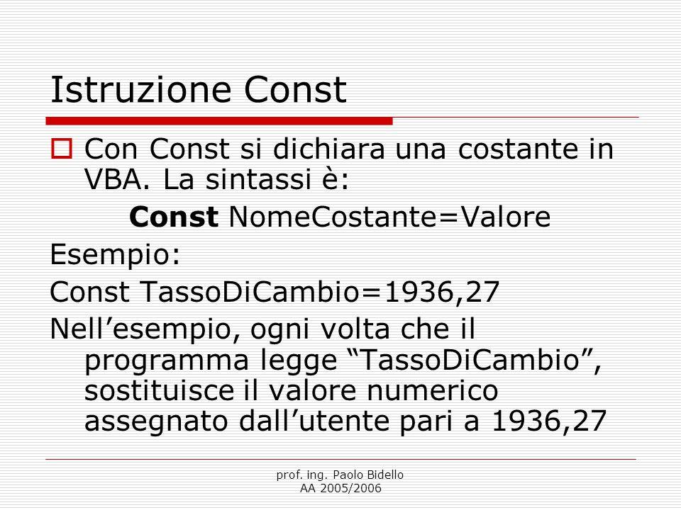 Const NomeCostante=Valore