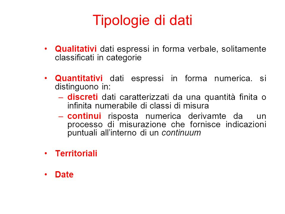 Tipologie di dati Qualitativi dati espressi in forma verbale, solitamente classificati in categorie.