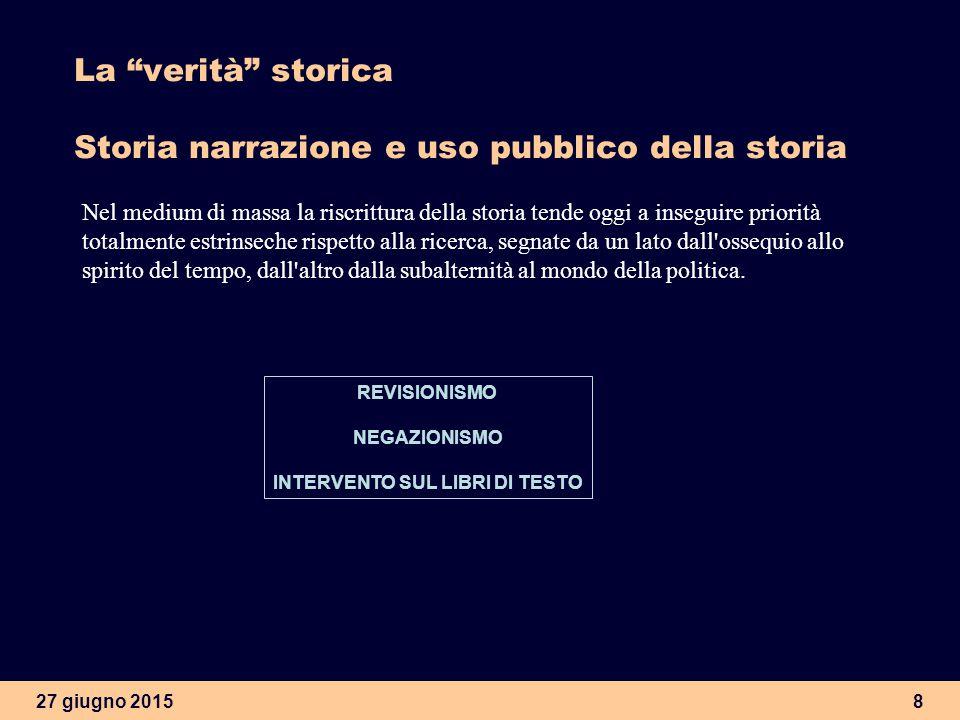 La verità storica Storia narrazione e uso pubblico della storia