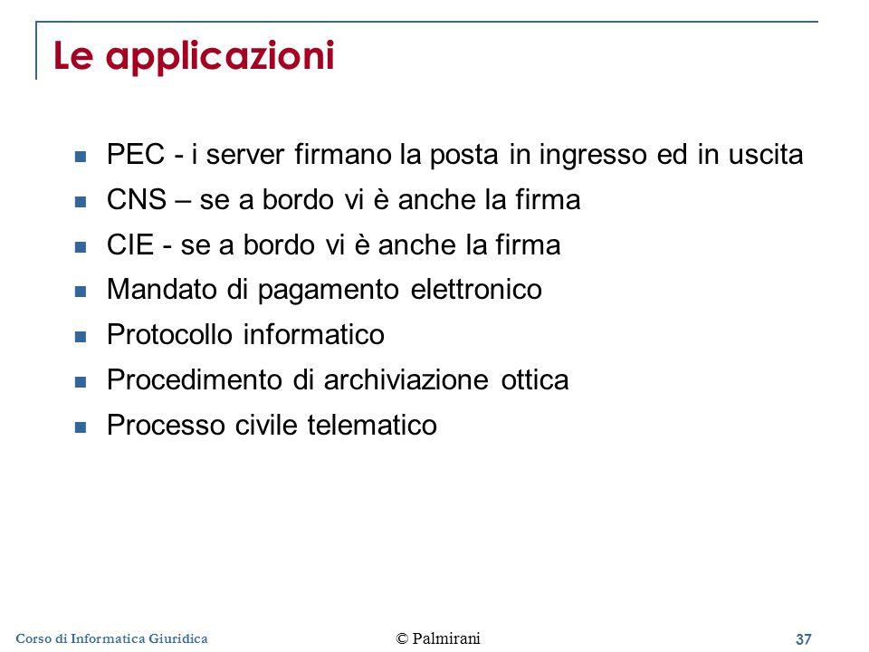 Le applicazioni PEC - i server firmano la posta in ingresso ed in uscita. CNS – se a bordo vi è anche la firma.
